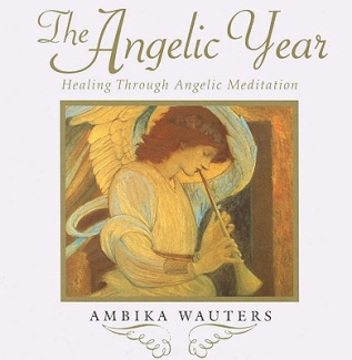 The Angelic Year: Healing Through Angelic Meditation