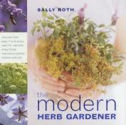 The Modern Herb Gardener