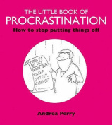 The Little Book of Procrastination