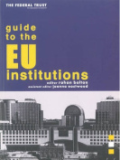 The Federal Trust Guide to the EU Institutions