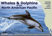 Whales and Dolphins of the North American Pacifi - Including Seals and Other Marine Mammals