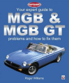 MGB and MGB GT - Your Expert Guide to Problems and How to Fix Them
