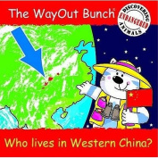 The Wayout Bunch - Who Lives in Western China?