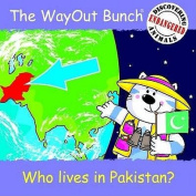 The Wayout Bunch - Who Lives in Pakistan?