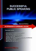 Straightforward Guide To Successful Public Speaking