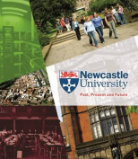 Newcastle University - Past, Present and Future