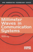 Millimeter Waves in Communication Systems