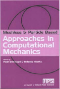 Meshless and Particle Based Approaches in Computational Mechanics