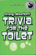 Trivia for the Toilet