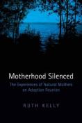Motherhood Silenced
