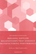 Building Supplier Relations That Enhance Manufacturing Performance