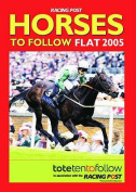 Horses to Follow: Flat: 2005