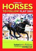 Horses to Follow: Flat: 2005