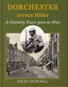 Dorchester Versus Hitler