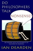 Do Philosophers Talk Nonsense?