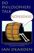 Do Philosophers Talk Nonsense?