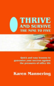 Thrive and Survive the Nine to Five