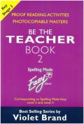 """Spelling Made Easy: be the Teacher: Corresponding to """"Spelling Made Easy"""" Level 2 and Level 3"""