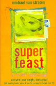 Superfeast: Eat Well, Lose Weight, Look Great