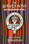 The Robertsons, Clan Donnachaidh in Atholl