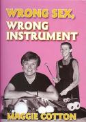 Wrong Sex, Wrong Instrument