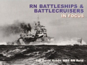 RN Battleships and Battlecruisers in Focus