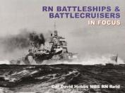RN Battleships and Battlecruisers in Focus