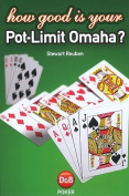 How Good is Your Pot Limit Omaha?