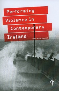 The Performance of Violence in Contemporary Ireland