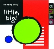 Little, Big (Amazing Baby) [Board book]
