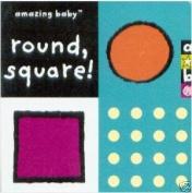 Round, Square!: Amazing Baby