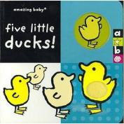 Five Little Ducks (Amazing Baby) [Board book]
