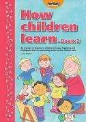 How Children Learn: Bk. 2