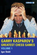 Garry Kasparov's Greatest Chess Games