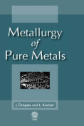 Metallurgy of Pure Metals