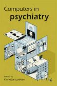 Computers in Psychiatry