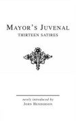 Mayor's Juvenal: Thirteen Satires of Juvenal II