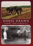 Horse Drawn Farm Implements