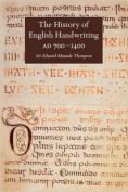 The History of English Handwriting AD 700-1400