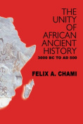 The Unity of African Ancient History 3000 BC to AD 50