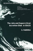The Jets and Supercritical Accretion Disk in SS433