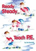 Ready Steady... Teach PE!
