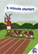 5 Minute Starters
