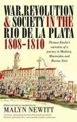 War, Revolution and Society in the Rio de la Plata, 1808-1810