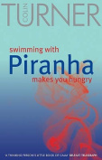 Swimming with Piranha Makes You Hungry