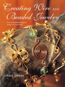 Creating Wire & Beaded Jewelry