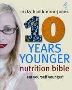 """10 Years Younger"" Nutrition Bible"