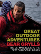 Bear Grylls Great Outdoor Adventures