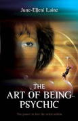 The Art of Being...Psychic