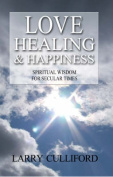 Love, Healing and Happiness